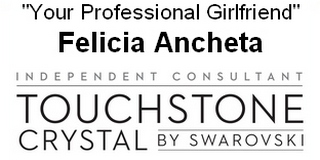 Your Professional Girlfriend, Felicia Ancheta, Independent Consultant Touchstone Crystal by Swarovski
