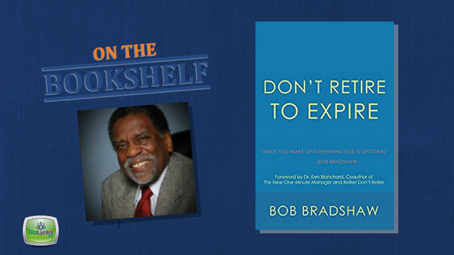 """Don't Retire to Expire"" by Bob Bradshaw placed ""On the Bookshelf"""