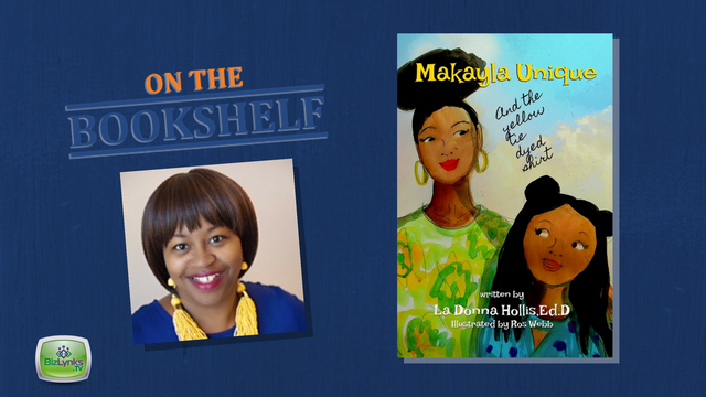 """Makayla Unique and the Yellow Tie Dyed Shirt"" by LaDonna Hollis placed ""On the Bookshelf"""