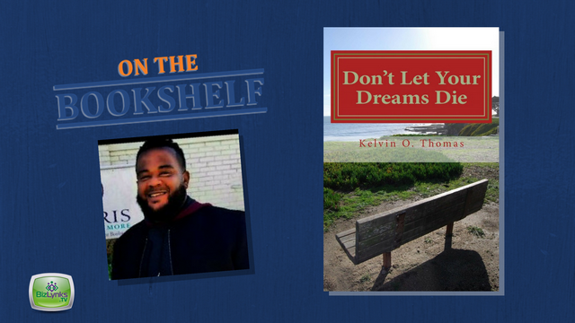"""Don't Let Your Dreams Die"" by Kelvin O. Thomas placed ""On the Bookshelf"""